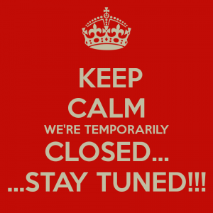 -keep-calm-were-temporarily-closed-stay-tuned